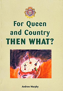 For Queen and Country – Then What?