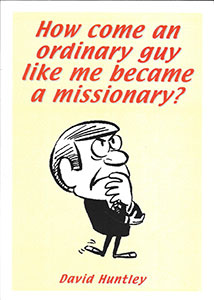 How Come An Ordinary Guy Like Me Became A Missionary?