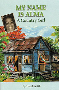 My Name Is Alma – A Country Girl